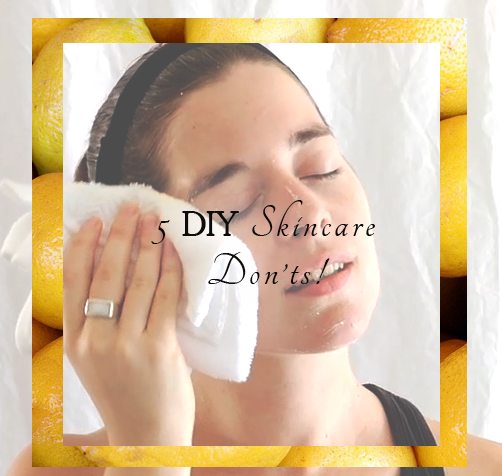 Natural Beauty: DIY Skin Care You Should Avoid