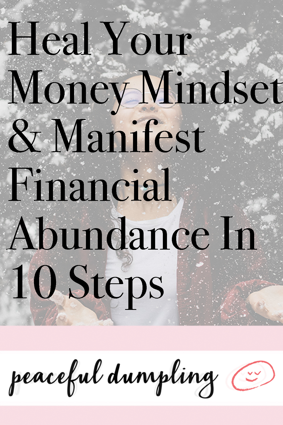 Heal Your Money Mindset & Manifest Financial Abundance In 10 Steps