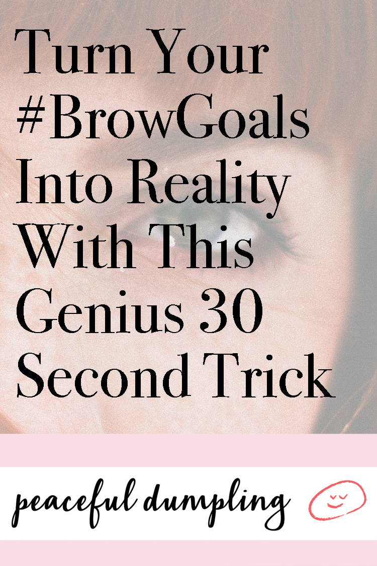 Turn Your #BrowGoals Into Reality With This Genius 30 Second Trick