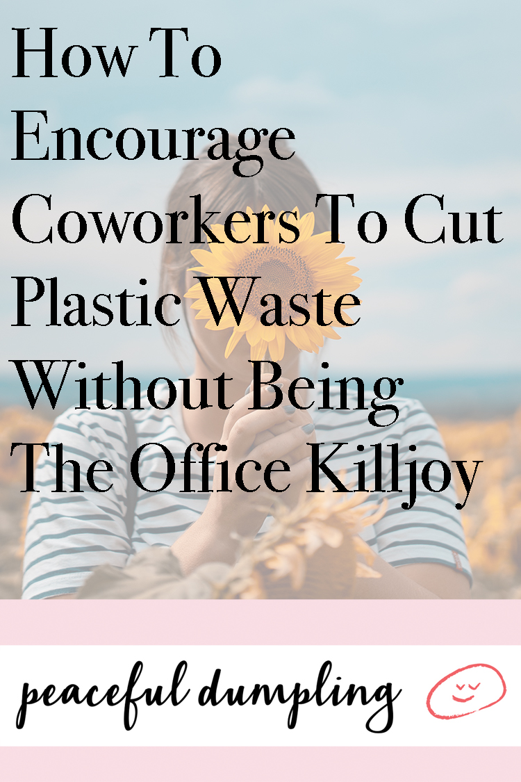 How To Encourage Coworkers To Cut Plastic Waste Without Being The Office Killjoy