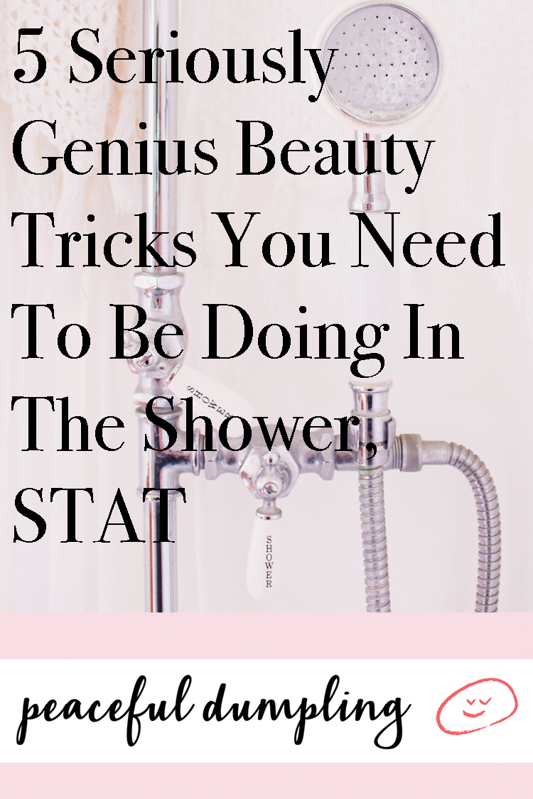 5 Seriously Genius Beauty Tricks You Need To Be Doing In The Shower, STAT