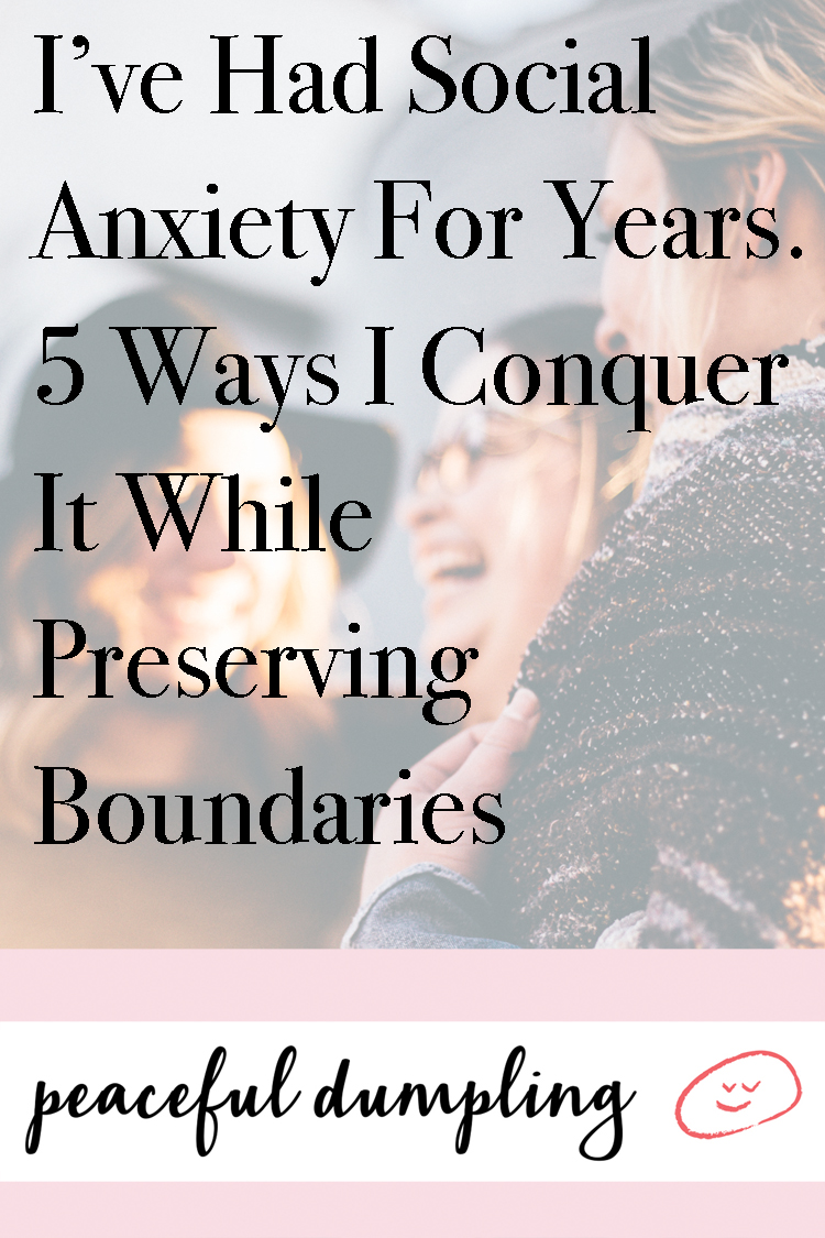 I've Had Social Anxiety For Years. 5 Ways I Conquer It While Preserving Boundaries