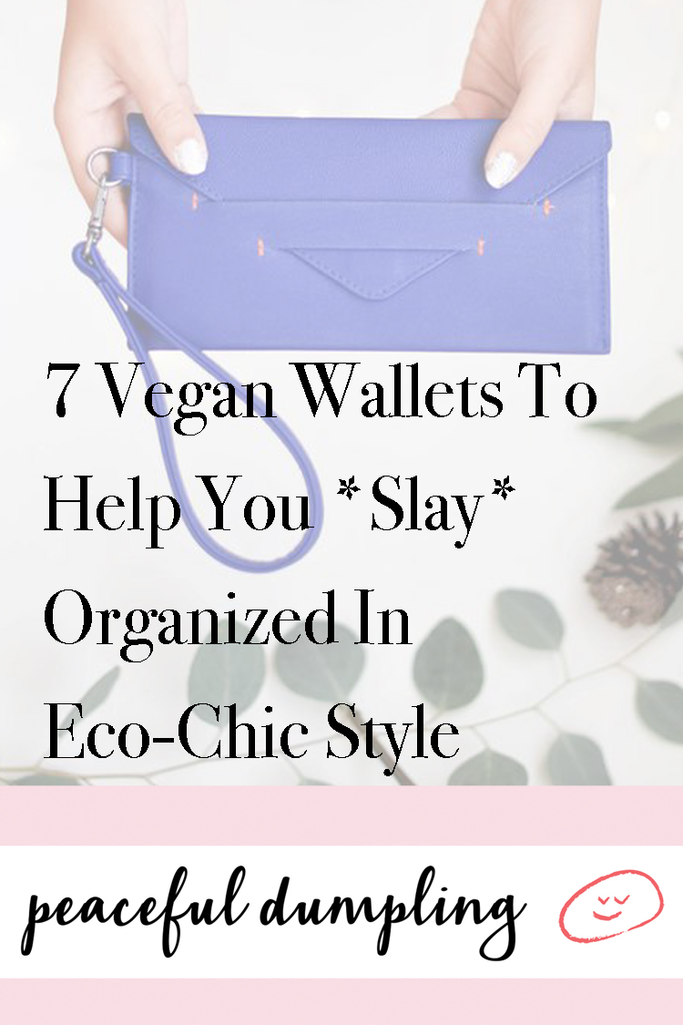 7 Vegan Wallets To Help You *Slay* Organized In Eco-Chic Style