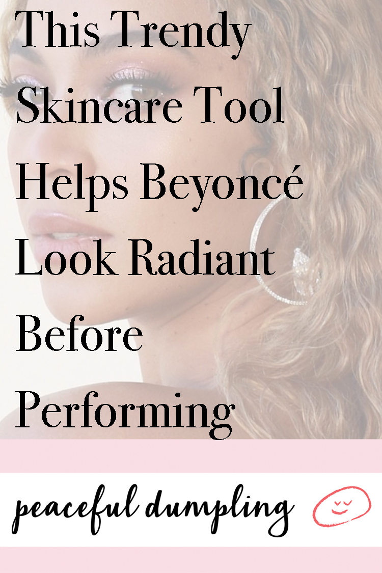 This Trendy Skincare Tool Helps Beyoncé Look Radiant Before Performing